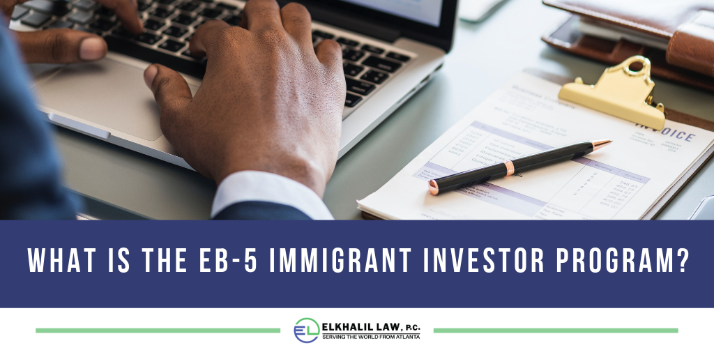 What is the EB-5 Immigrant Investor Program?