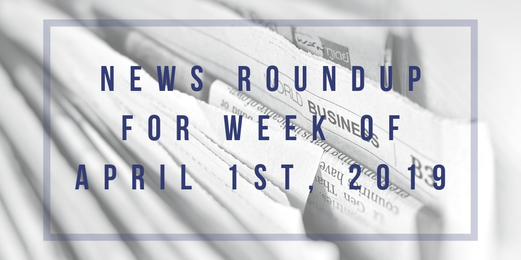 banner with newspaper in background and the words news roundup for week of april 1st, 2019